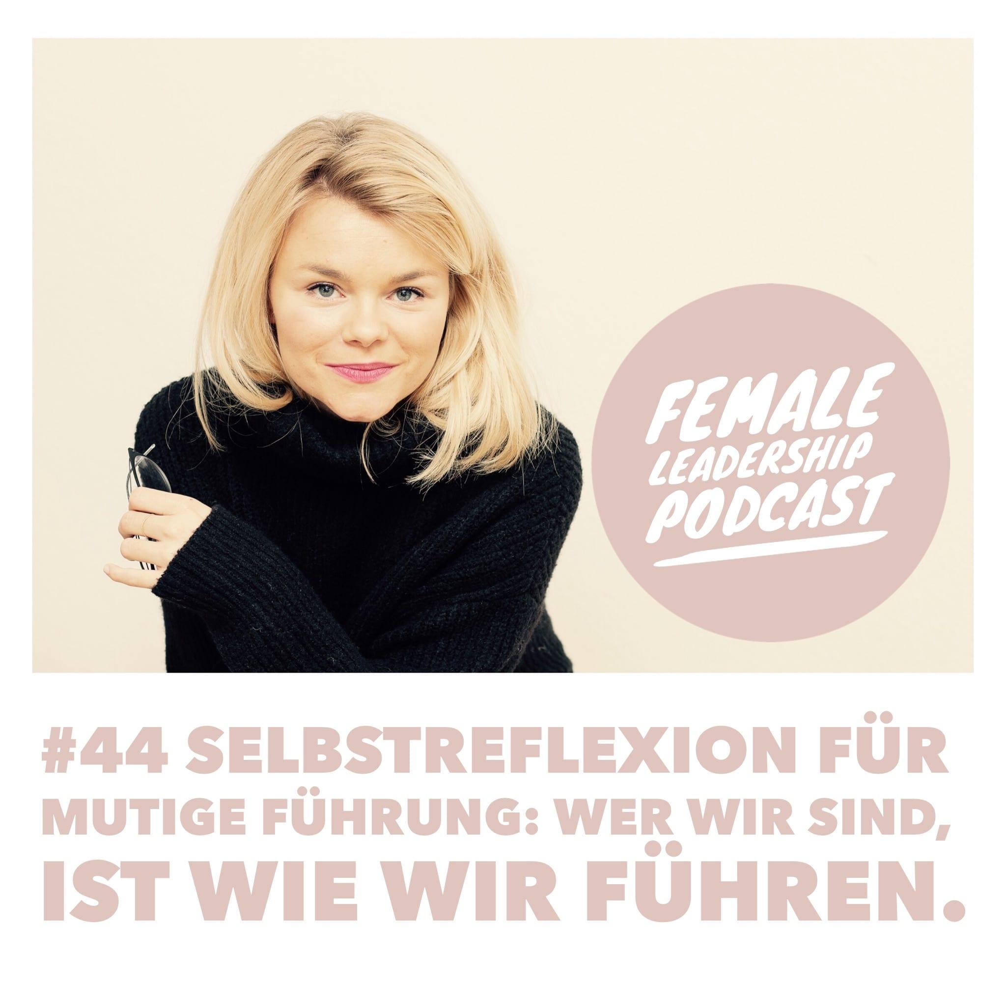 #44-Selbstreflexion-Female-Leadership-Podcast-Vera-Strauch.jpg