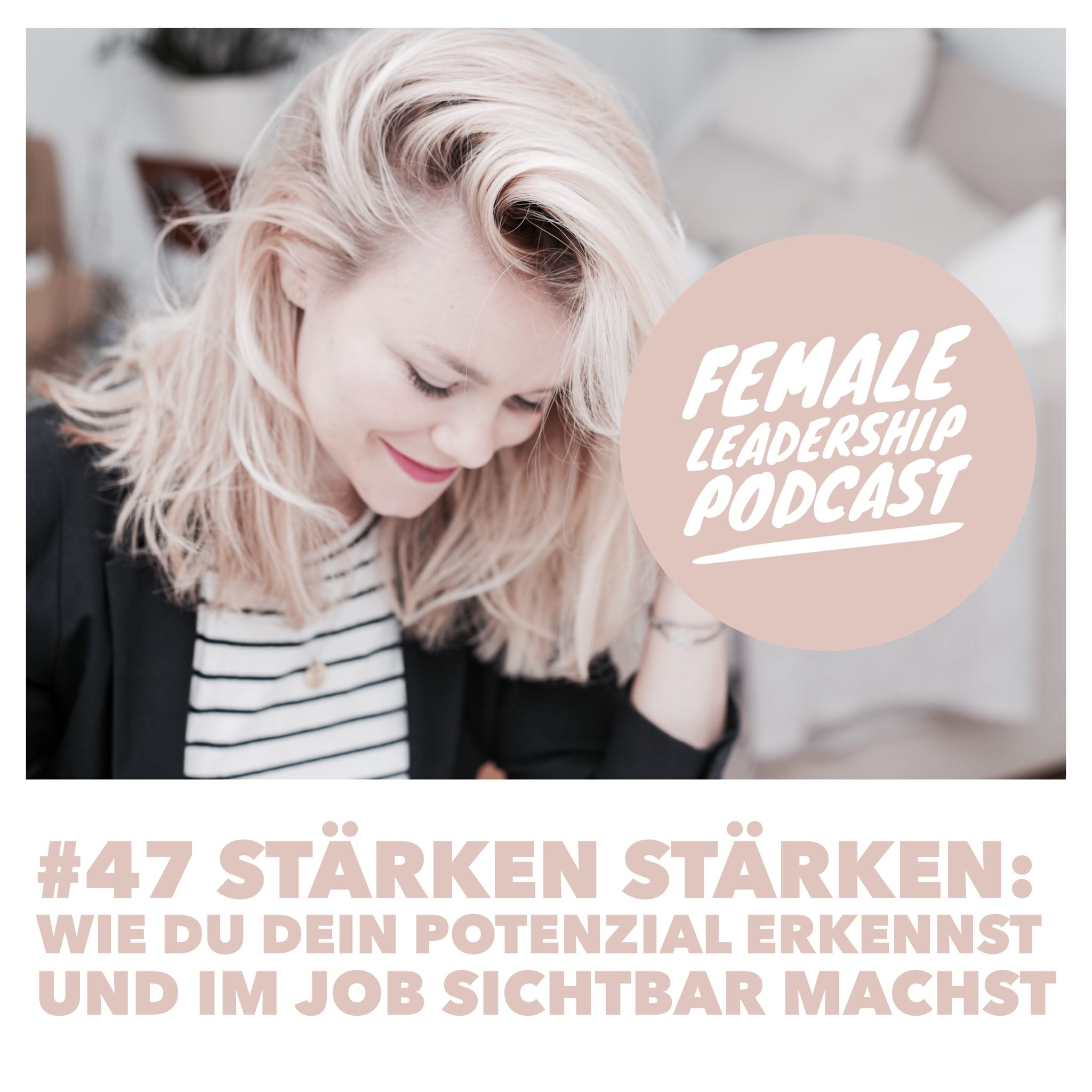 #47 Stärken stärken Female Leadership Podcast Vera Strauch-web