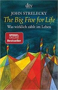 Buchtipp zum finden deiner Lebensaufgabe: The Big Five for Life von John Strelecky