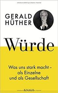 Buchtipp zum finden deiner Lebensaufgabe: Würde von Gerald Hüther